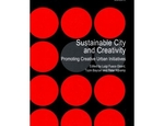 Sustainable City and Creativity. Promoting Creative Urban Initiative